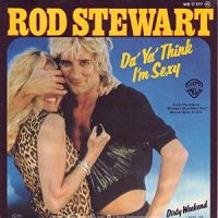 Rod Stewart - Da Ya Think I'm Sexy? cover