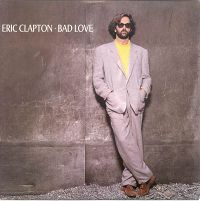 Eric Clapton - Bad Love cover