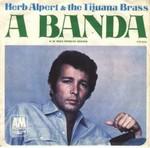 Herb Alpert's Tijuana Brass - A Banda cover