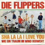 Die Flippers - Sha la la I Love You cover