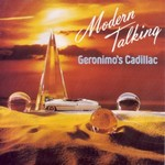 Modern Talking - Geronimo's Cadillac cover