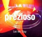 Prezioso - Let Me Stay cover