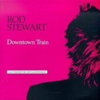 Rod Stewart - Downtown Train cover
